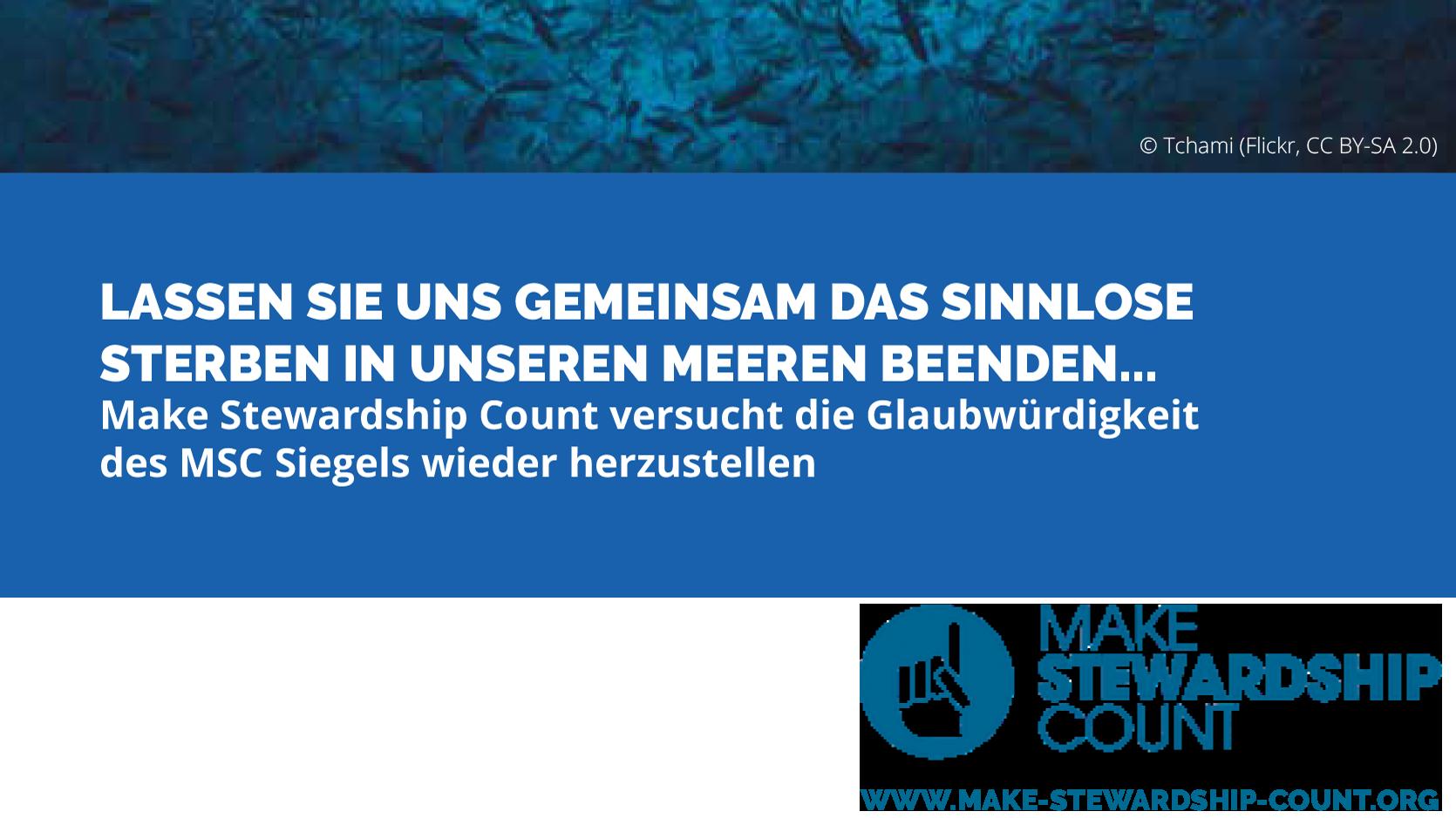 Make Stewardship Count versucht die Glaubwürdigkeit des MSC Siegels wieder herzustellen.